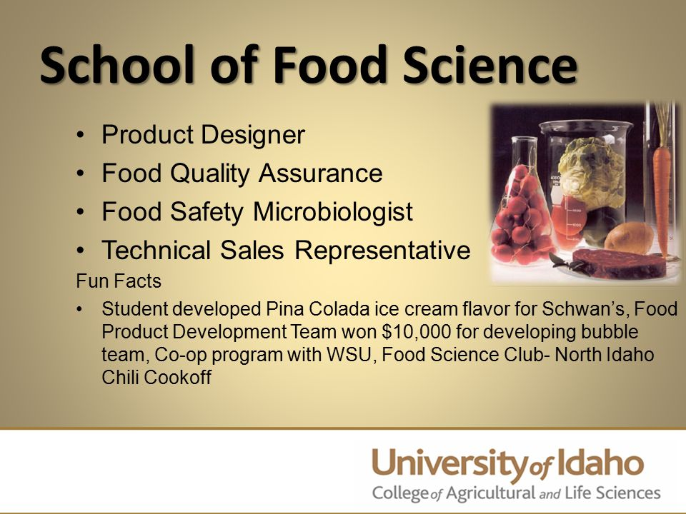 School of Food Science Product Designer Food Quality Assurance Food Safety Microbiologist Technical Sales Representative Fun Facts Student developed P