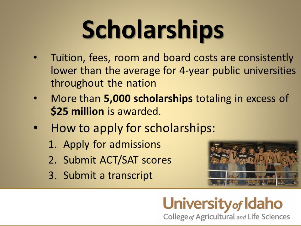 Scholarships Tuition, fees, room and board costs are consistently lower than the average for 4-year public universities throughout the nation More tha
