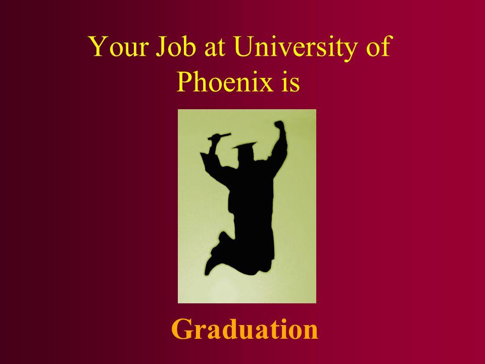 Your Job at University of Phoenix is Graduation