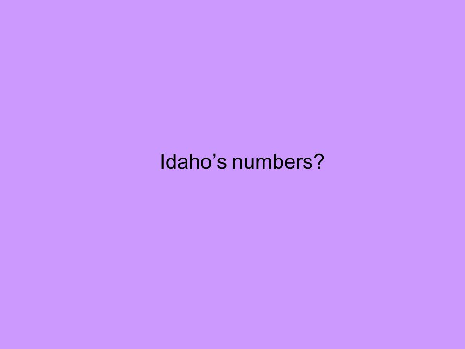 Idaho's numbers?