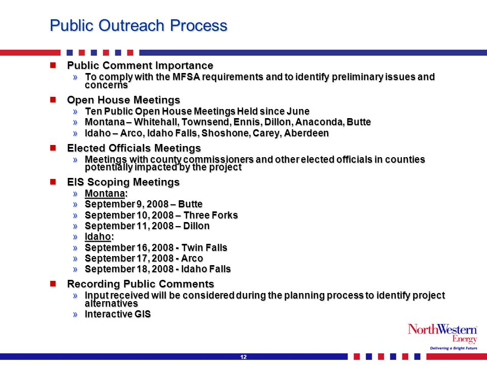 12 Public Outreach Process  Public Comment Importance »To comply with the MFSA requirements and to identify preliminary issues and concerns  Open Ho