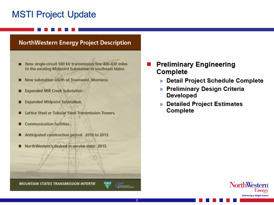 7 MSTI Project Update  Preliminary Engineering Complete »Detail Project Schedule Complete »Preliminary Design Criteria Developed »Detailed Project Estimates Complete