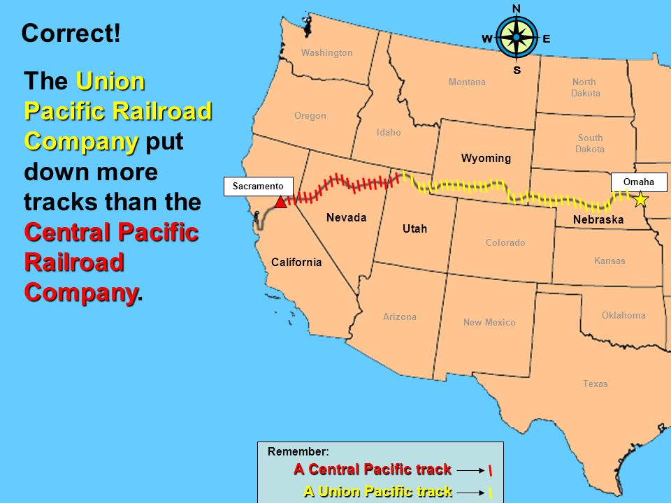 Central Pacific Railroad Company Union Pacific Railroad Company Look carefully at the map.