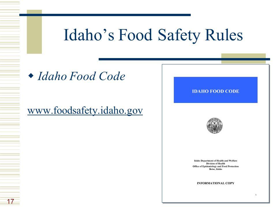 17 Idaho's Food Safety Rules  Idaho Food Code www.foodsafety.idaho.gov