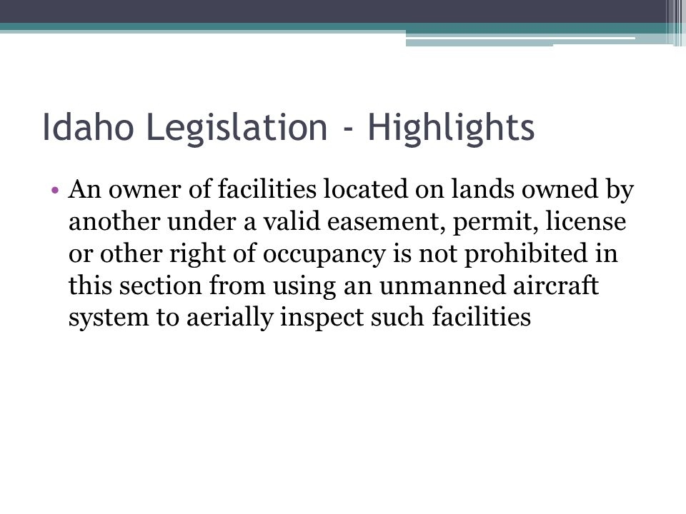 Idaho Legislation - Highlights An owner of facilities located on lands owned by another under a valid easement, permit, license or other right of occu