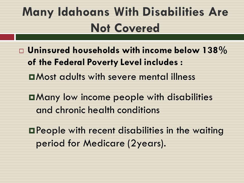 People with Serious Mental Illness  75,000 Idahoans experienced a serious mental illness in the last year.
