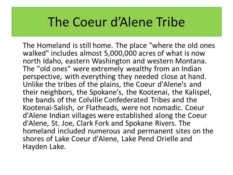 The Coeur d'Alene Tribe The Homeland is still home.