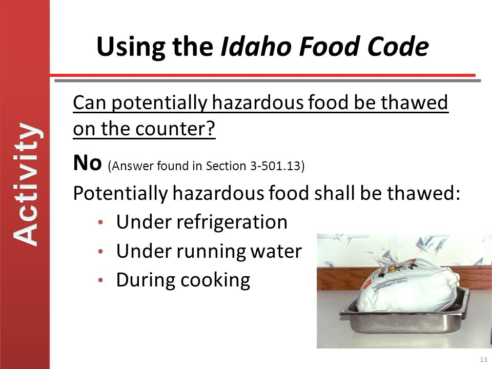 Using the Idaho Food Code Can potentially hazardous food be thawed on the counter.