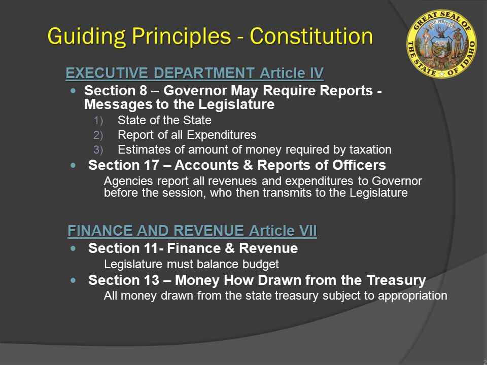 Guiding Principles - Constitution EXECUTIVE DEPARTMENT Article IV Section 8 – Governor May Require Reports - Messages to the Legislature 1) State of t