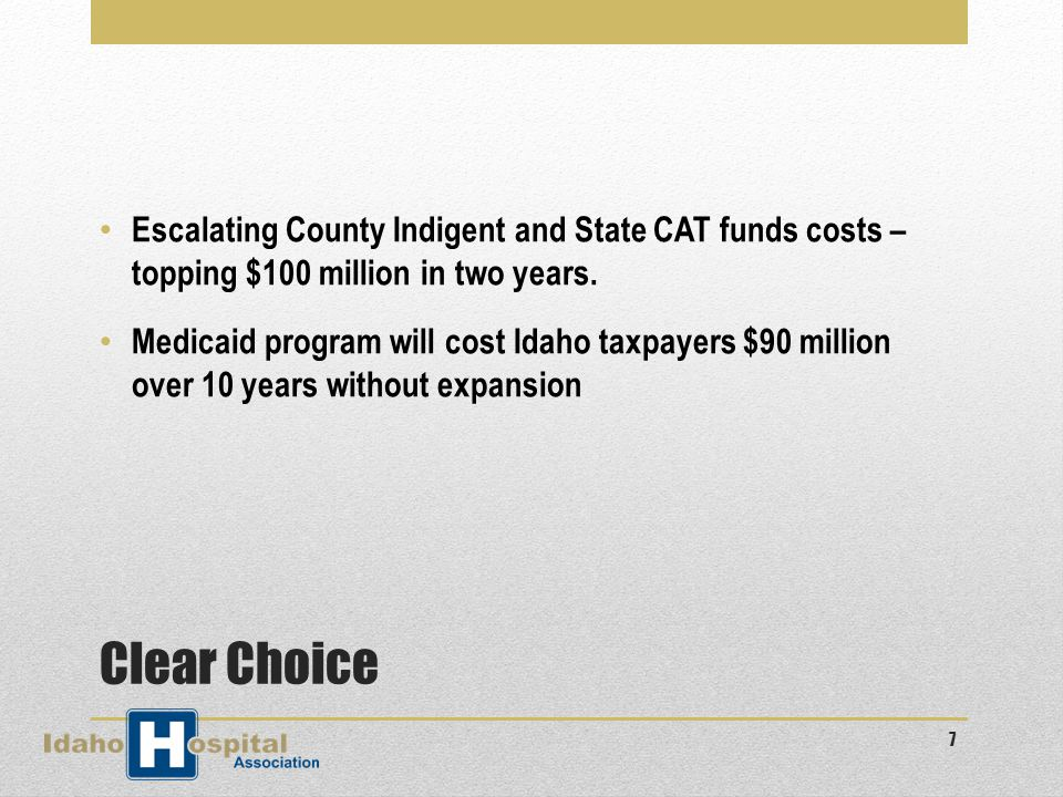 Clear Choice Escalating County Indigent and State CAT funds costs – topping $100 million in two years.