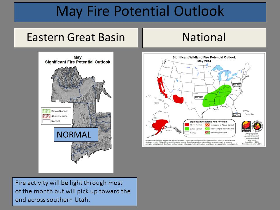 May Fire Potential Outlook Eastern Great BasinNational NORMAL Fire activity will be light through most of the month but will pick up toward the end across southern Utah.