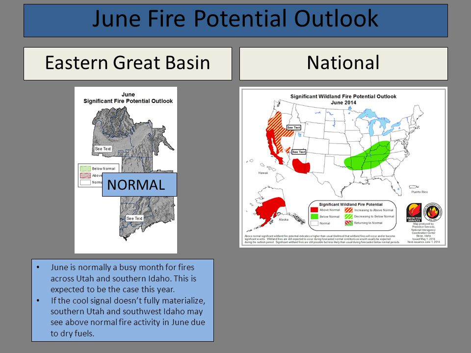 June Fire Potential Outlook Eastern Great BasinNational NORMAL June is normally a busy month for fires across Utah and southern Idaho.