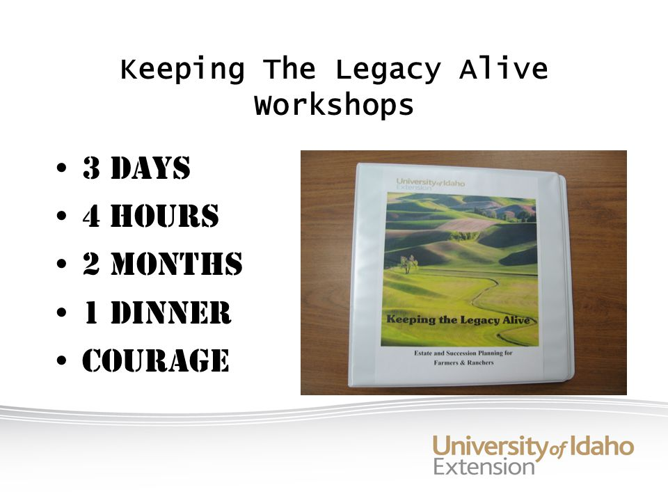 Keeping The Legacy Alive Workshops 3 days 4 hours 2 months 1 dinner courage