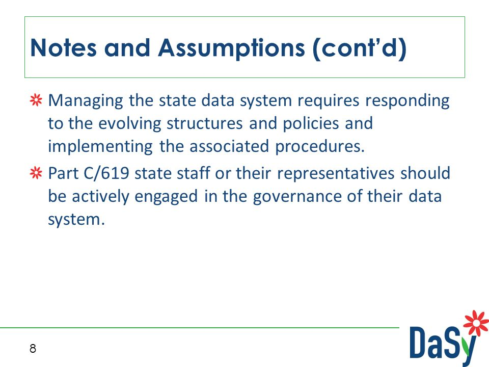 Managing the state data system requires responding to the evolving structures and policies and implementing the associated procedures.