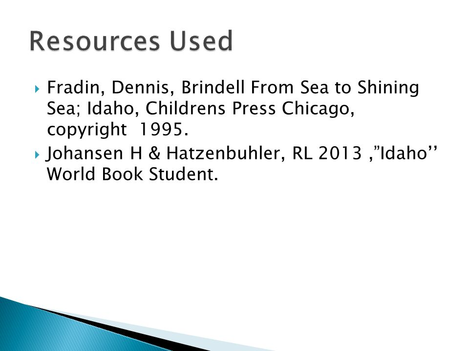  Fradin, Dennis, Brindell From Sea to Shining Sea; Idaho, Childrens Press Chicago, copyright 1995.