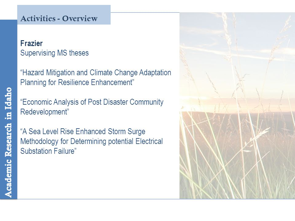Activities - Overview Cobourn, Lowe, Flores, Mooney, Xu Remote sensing and economic models  Overarching goals  examine the isolated and interactive impact of climate change and the allocation of water rights on agricultural land-use change.
