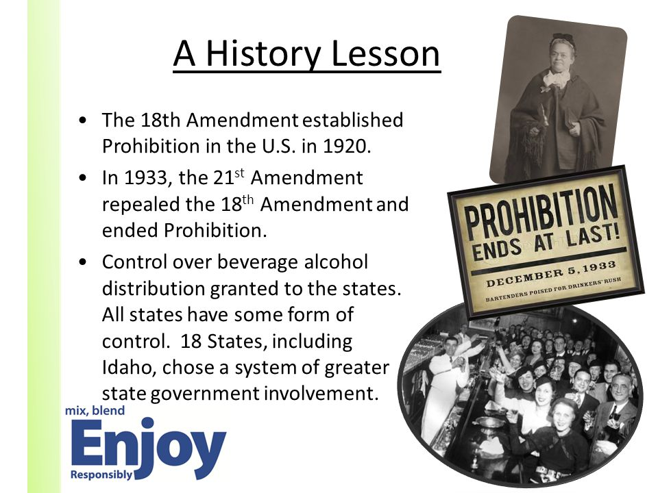 A History Lesson The 18th Amendment established Prohibition in the U.S.