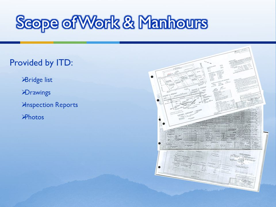  Bridge list  Drawings  Inspection Reports  Photos Provided by ITD: