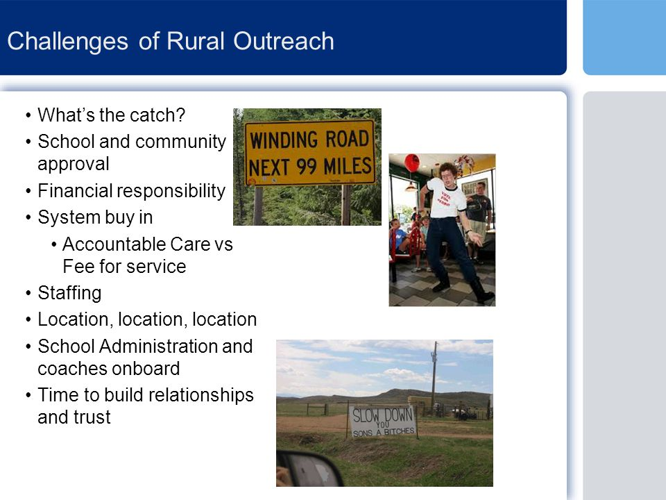 Benefits of Rural Outreach Bridge the athletic training gap for hundreds of athletes and their families that normally go without this service.