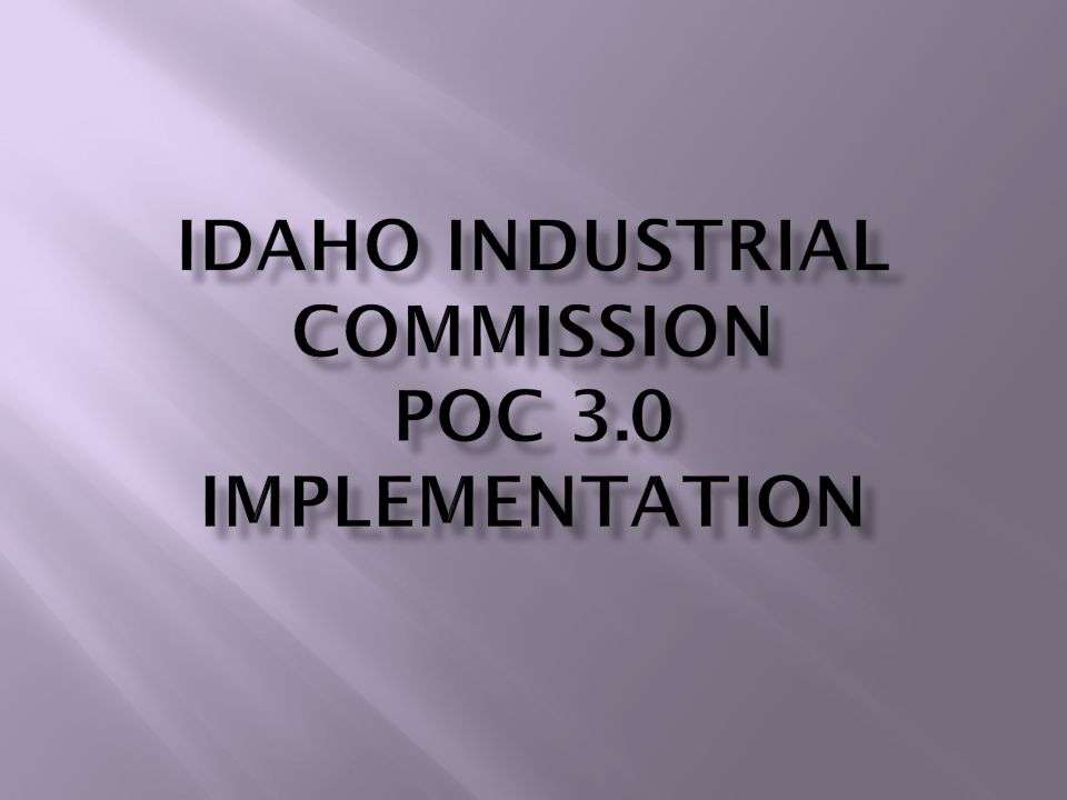  Participated in the IAIABC's development of the national standard for reporting proof of coverage information  Implemented POC Release 1 in August 1997  Implemented POC Release 2.1 in June 2006  Implemented POC Release 3.0 on August 1, 2013