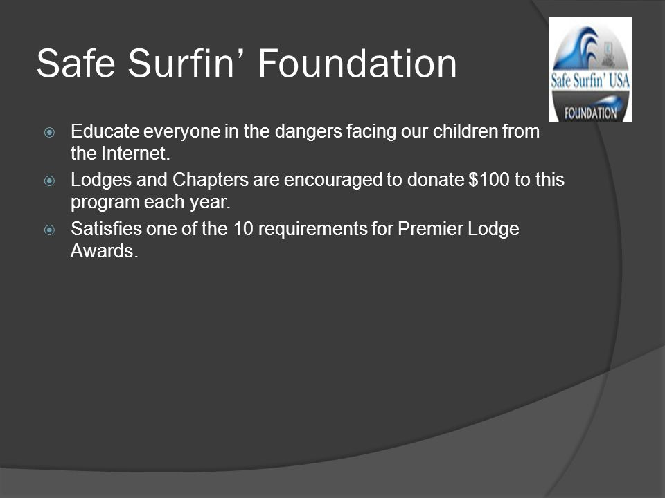 Safe Surfin' Foundation  Educate everyone in the dangers facing our children from the Internet.