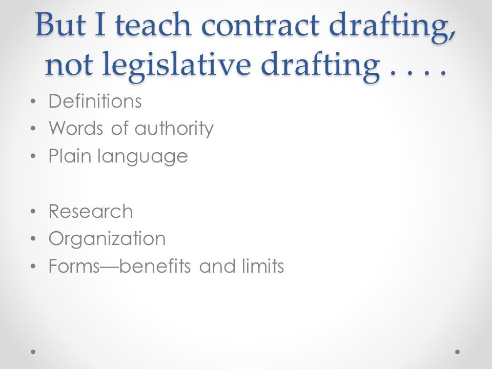 But I teach contract drafting, not legislative drafting....