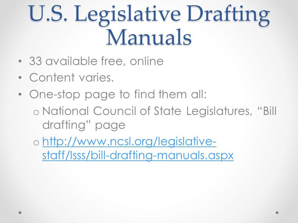 U.S. Legislative Drafting Manuals 33 available free, online Content varies.