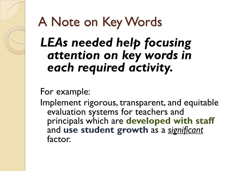 A Note on Key Words LEAs needed help focusing attention on key words in each required activity.