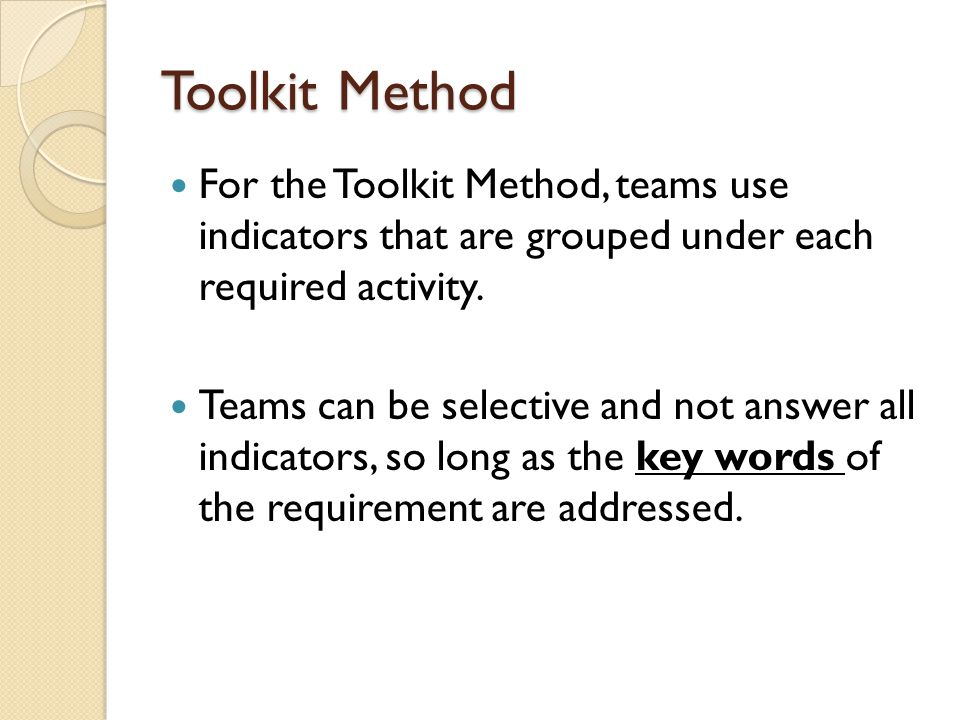 Toolkit Method For the Toolkit Method, teams use indicators that are grouped under each required activity.