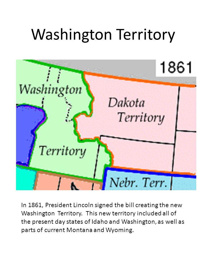 Idaho Territory In 1863 President Lincoln established the Idaho Territory.
