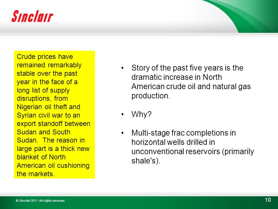 10 Story of the past five years is the dramatic increase in North American crude oil and natural gas production.