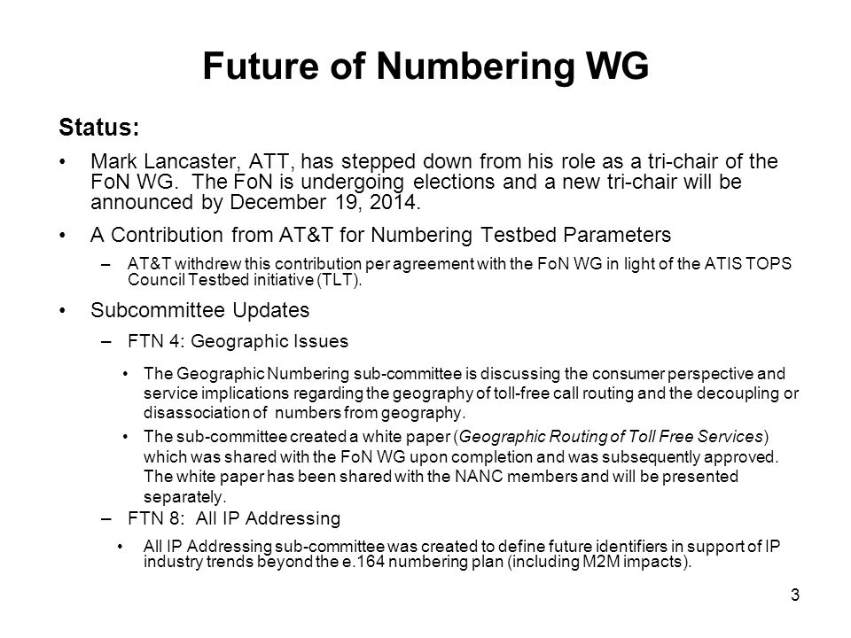 Future of Numbering WG Status: Mark Lancaster, ATT, has stepped down from his role as a tri-chair of the FoN WG.