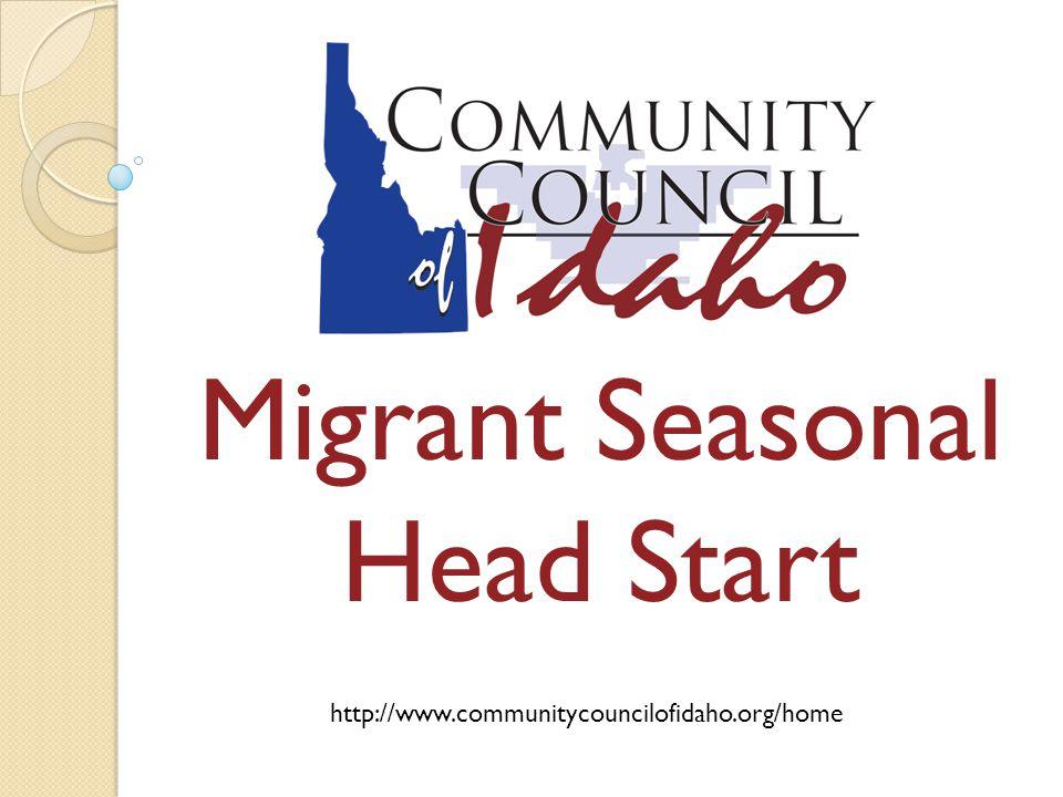Migrant Seasonal Head Start http://www.communitycouncilofidaho.org/home