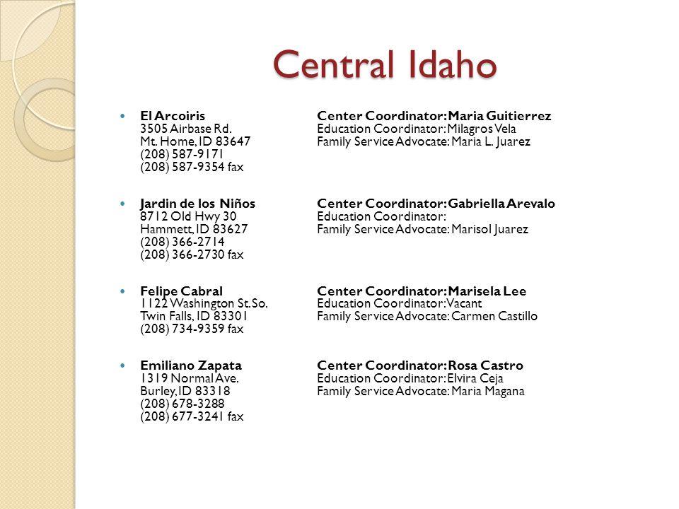 Central Idaho El ArcoirisCenter Coordinator: Maria Guitierrez 3505 Airbase Rd.Education Coordinator: Milagros Vela Mt. Home, ID 83647Family Service Ad