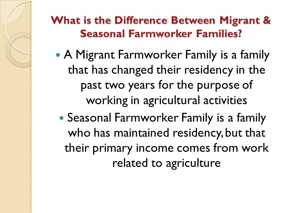 What is the Difference Between Migrant & Seasonal Farmworker Families.