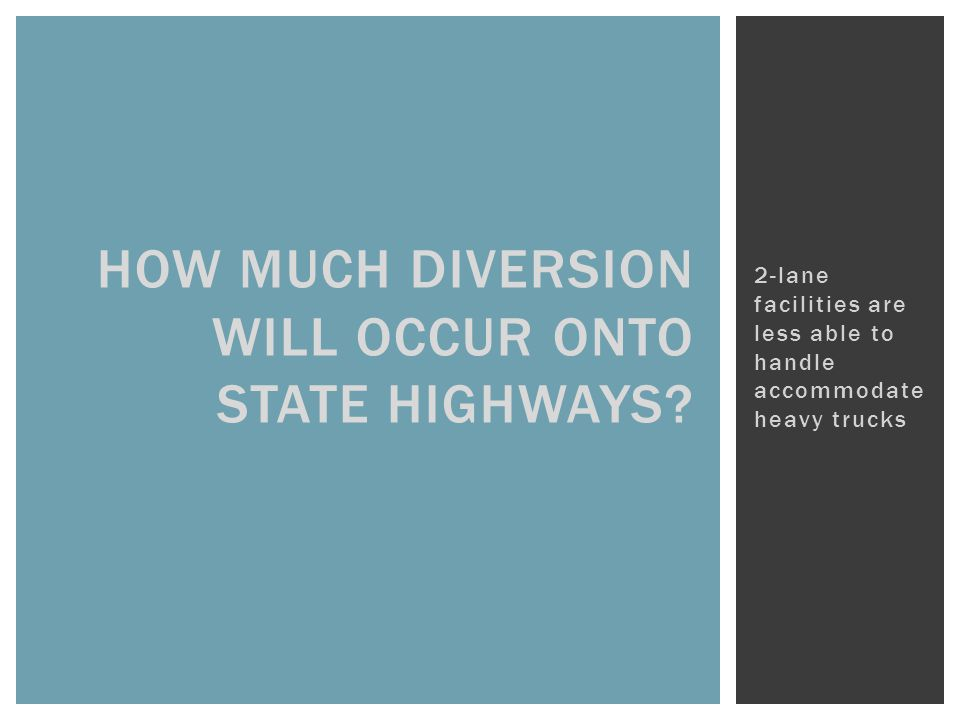 HOW MUCH DIVERSION WILL OCCUR ONTO STATE HIGHWAYS.