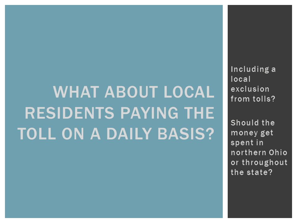 WHAT ABOUT LOCAL RESIDENTS PAYING THE TOLL ON A DAILY BASIS.