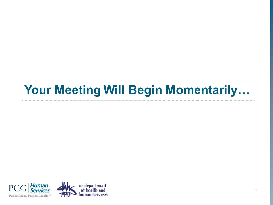 Your Meeting Will Begin Momentarily… 1