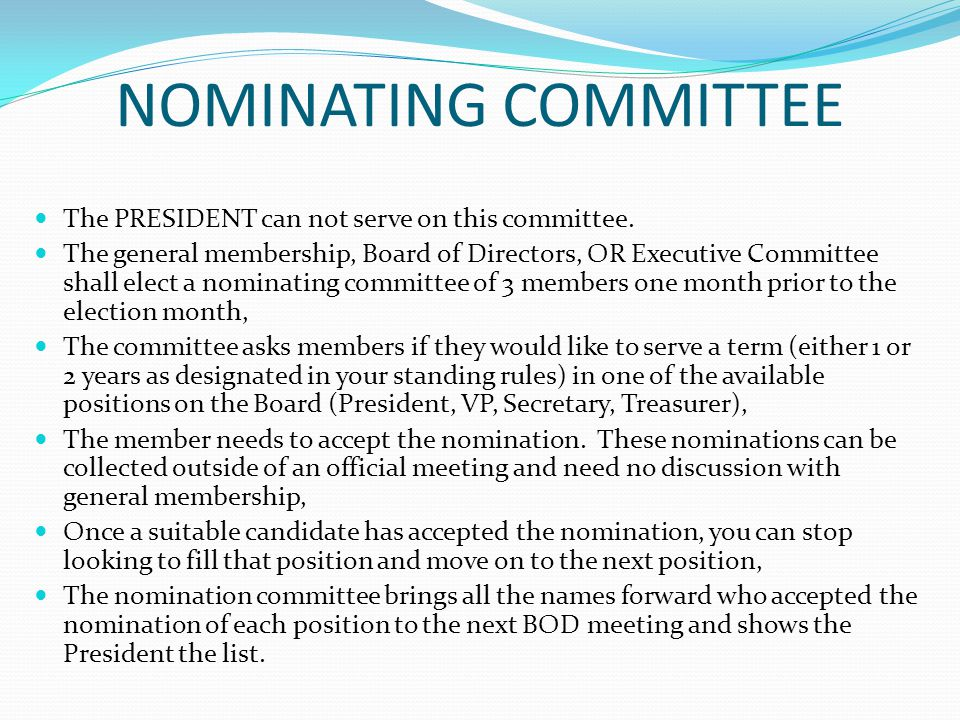 NOMINATING COMMITTEE The PRESIDENT can not serve on this committee.