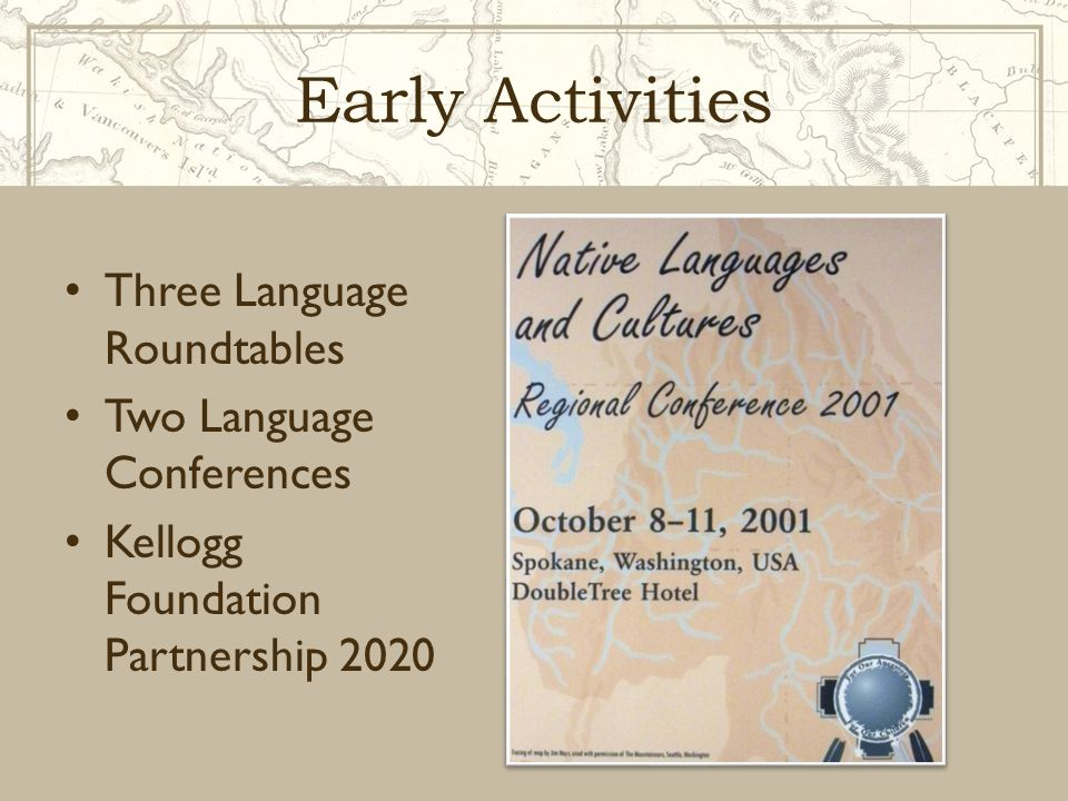 Early Activities Three Language Roundtables Two Language Conferences Kellogg Foundation Partnership 2020