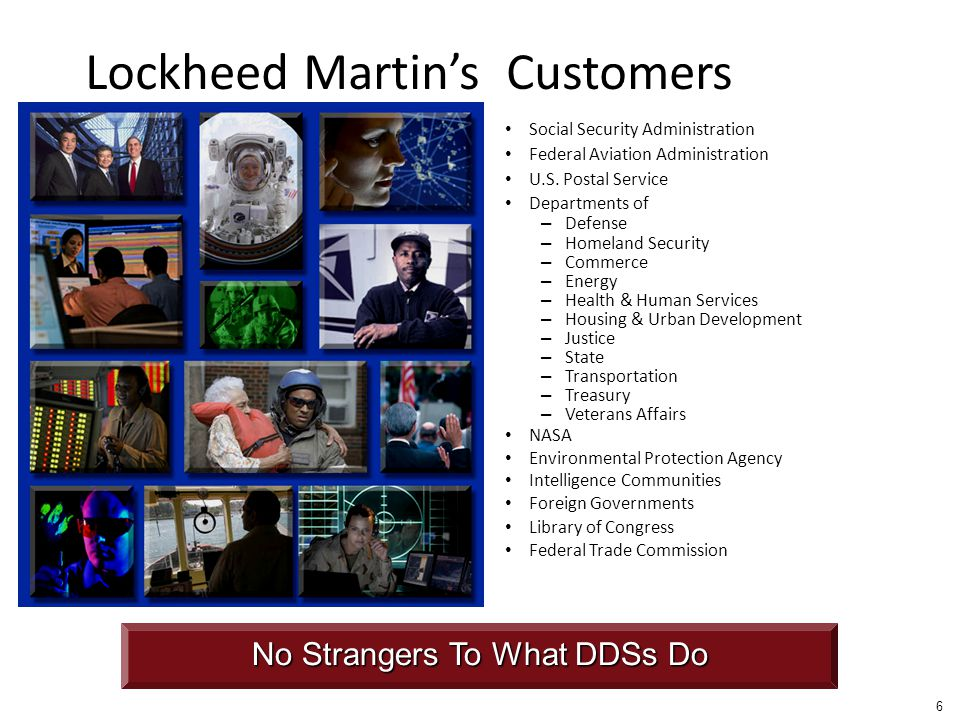 Lockheed Martin's Customers Social Security Administration Federal Aviation Administration U.S.
