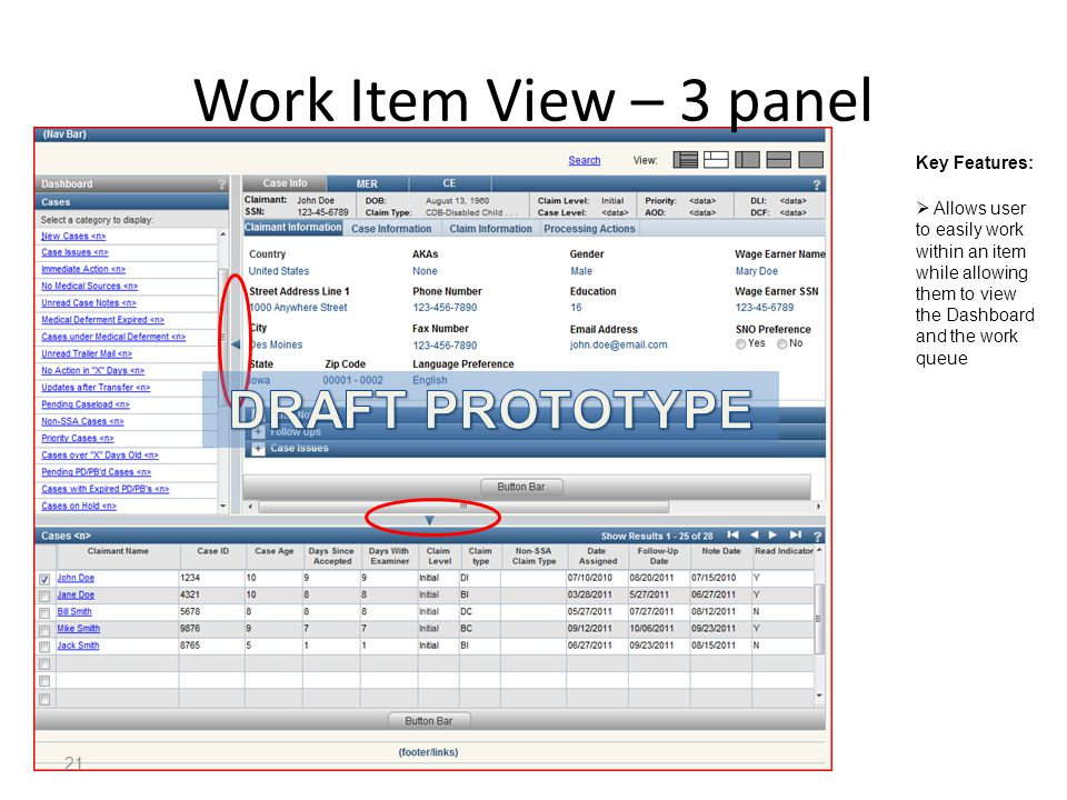 21 Work Item View – 3 panel Key Features:  Allows user to easily work within an item while allowing them to view the Dashboard and the work queue