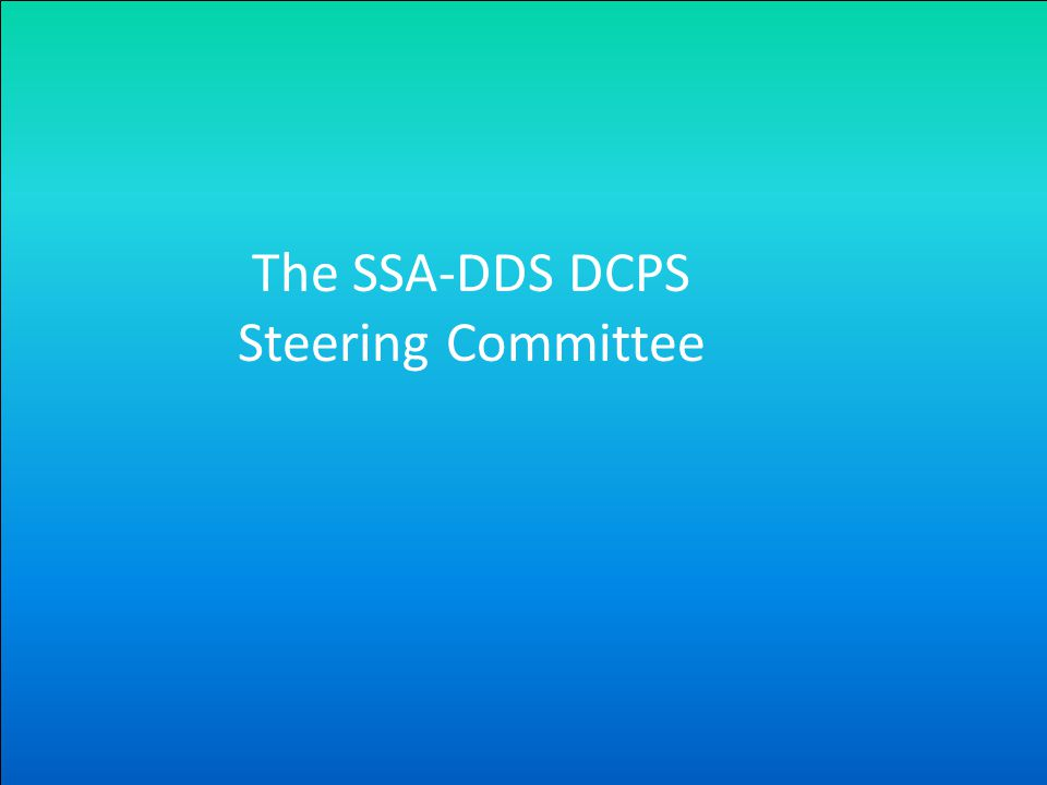 The SSA-DDS DCPS Steering Committee