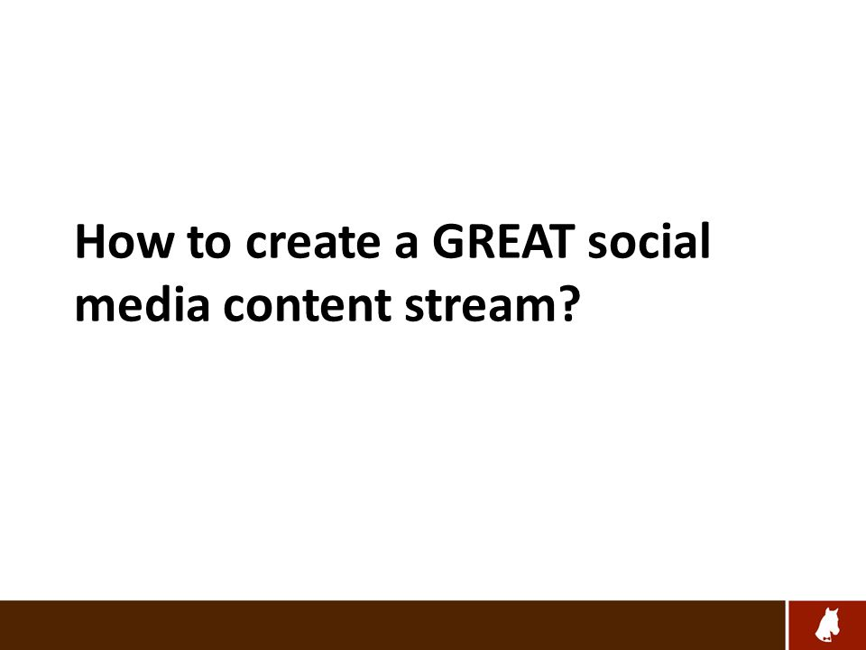 How to create a GREAT social media content stream