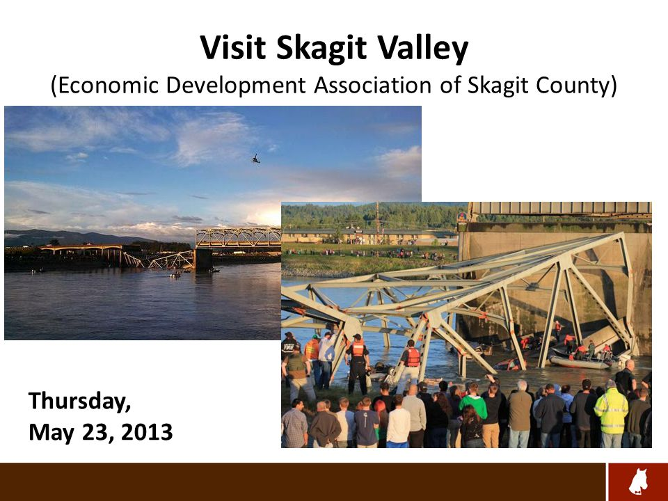 Visit Skagit Valley (Economic Development Association of Skagit County) Thursday, May 23, 2013