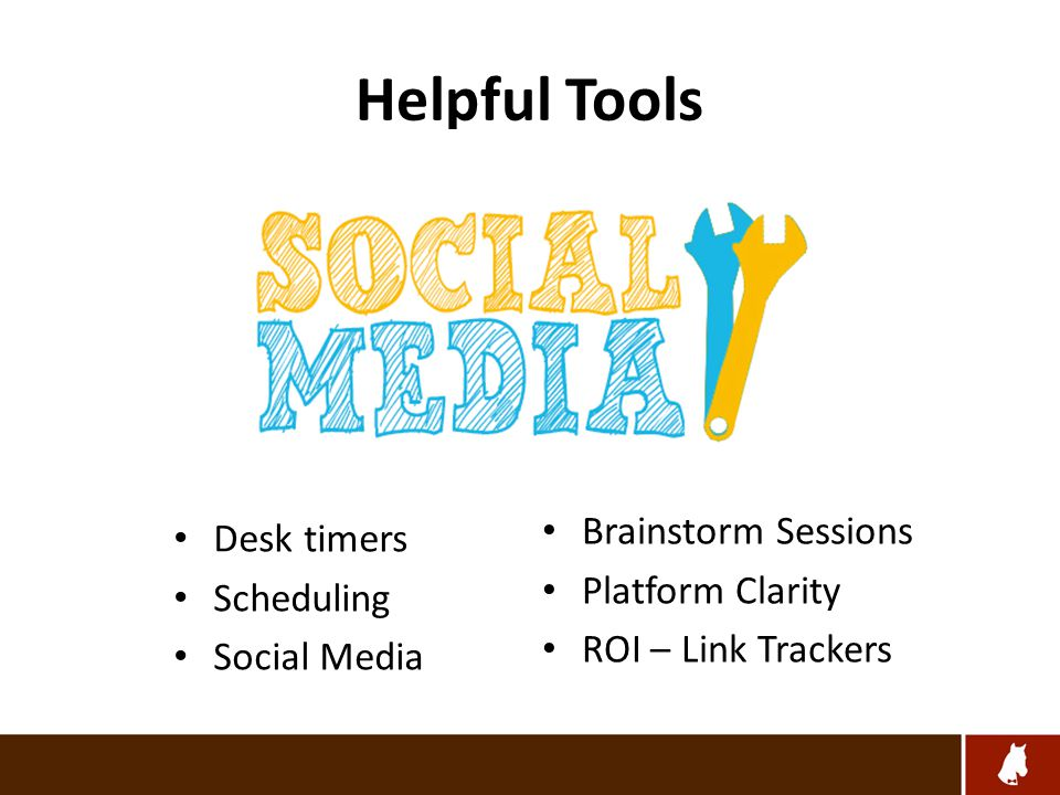 Helpful Tools Desk timers Scheduling Social Media Brainstorm Sessions Platform Clarity ROI – Link Trackers