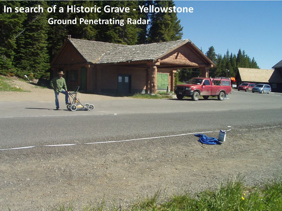 In search of a Historic Grave - Yellowstone GPR – across current pavement 61 transects 0.5 meter line spacing 250 MHz antenna.05 meter trace spacing
