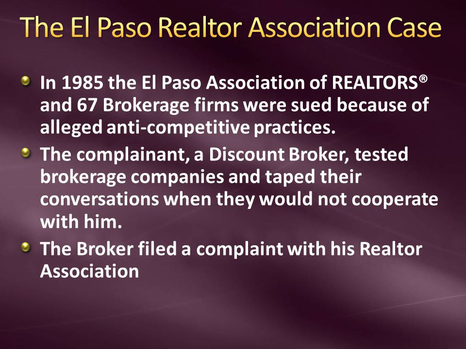In 1985 the El Paso Association of REALTORS® and 67 Brokerage firms were sued because of alleged anti-competitive practices.