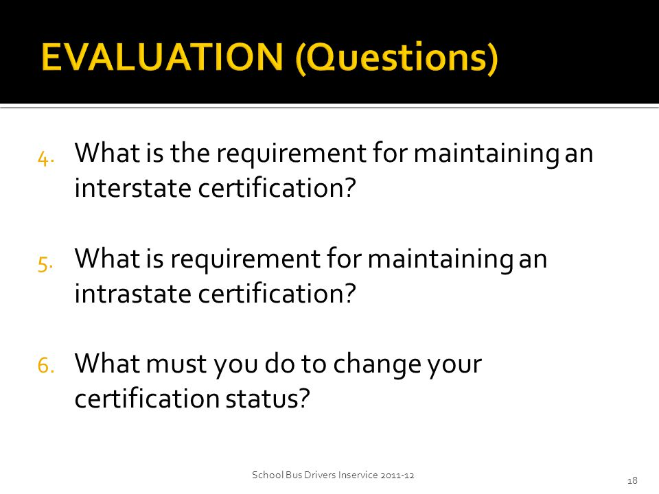 4. What is the requirement for maintaining an interstate certification.