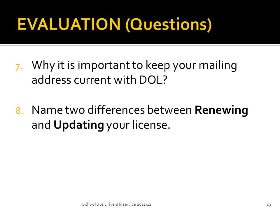 7. Why it is important to keep your mailing address current with DOL.